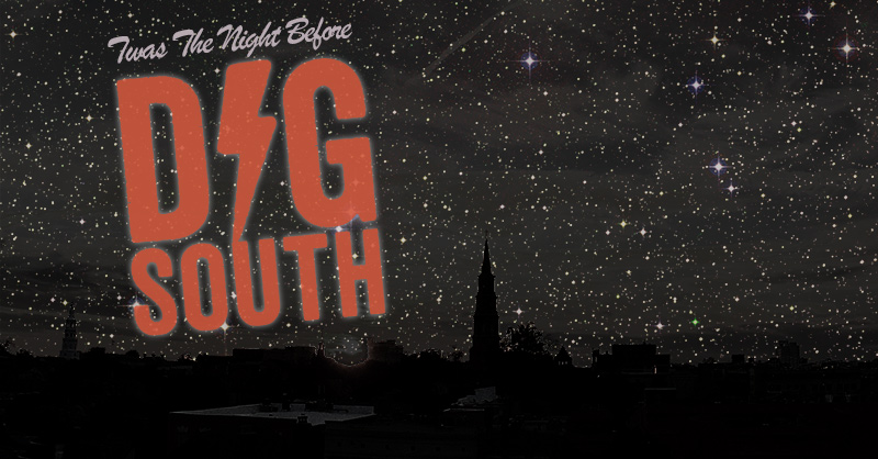 Twas the Night Before DIG SOUTH