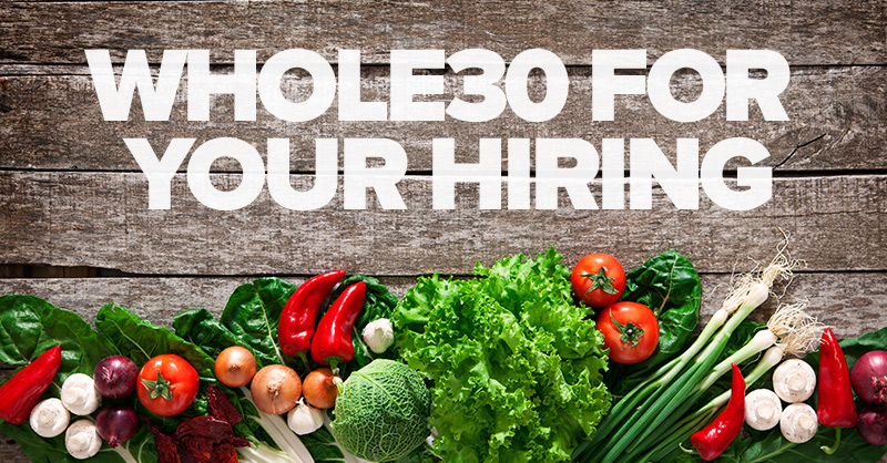 Whole30 for Your Hiring