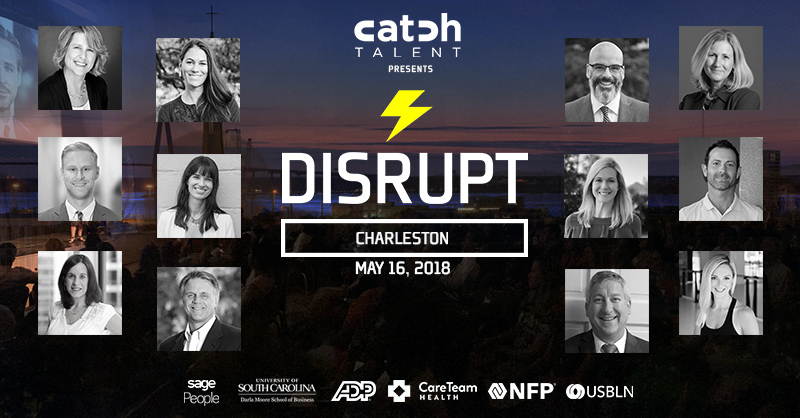 Meet Your Spring 2018 DisruptHR Charleston Speakers!