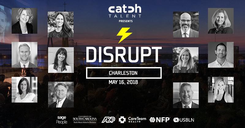 Meet Your Spring 2018 DisruptHR Charleston Speakers!