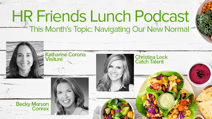HR Friends Lunch Podcast :: Navigating Our New Normal