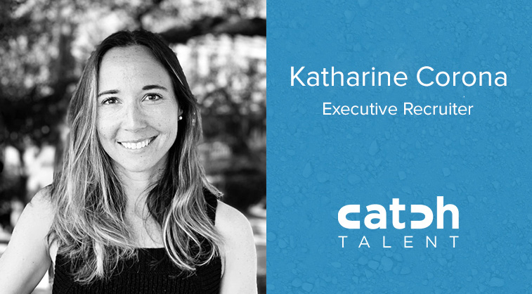 Katharine Corona Joins Catch Talent as an Executive Recruiter
