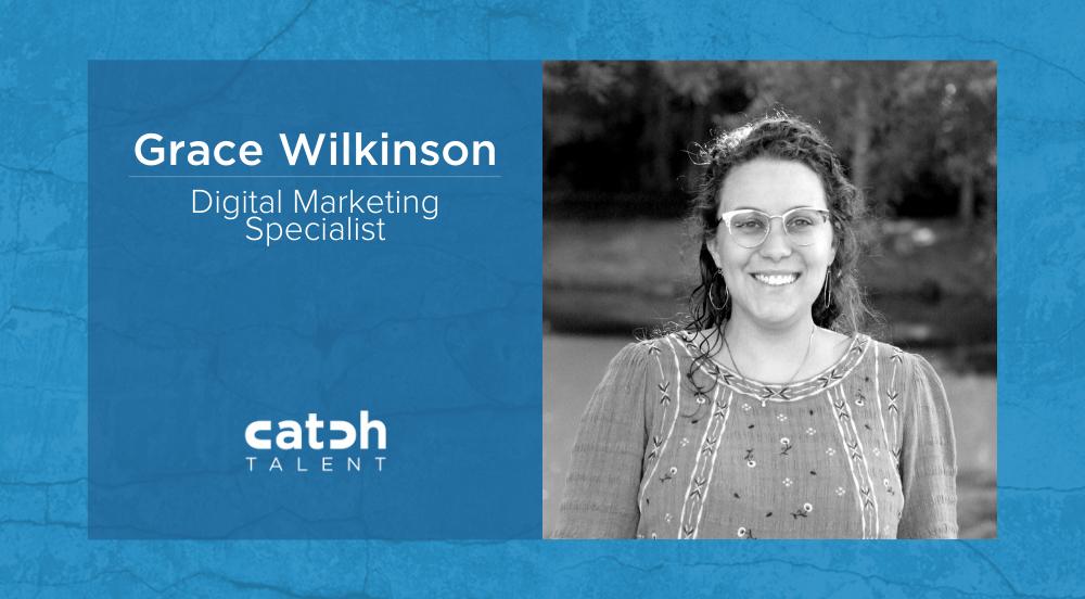 Grace Wilkinson Joins Catch Talent as the Digital Marketing Specialist