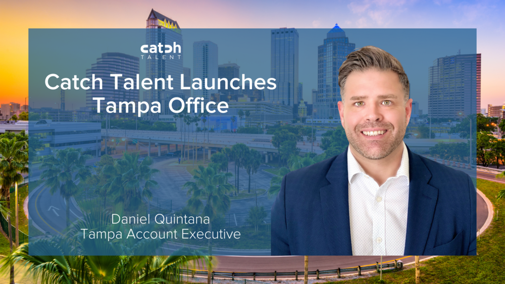 Catch Talent Opens Tampa Office to Bring Recruiting and Staffing Services to Growing Technology Companies Throughout Florida