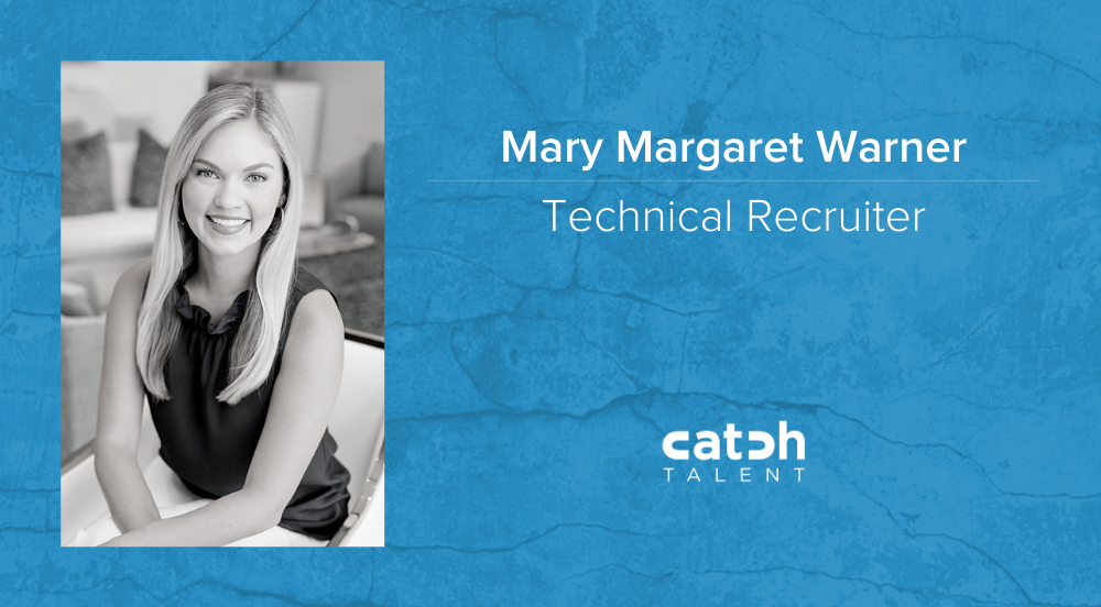 Mary Margaret Warner Joins Catch Talent as a Technical Recruiter